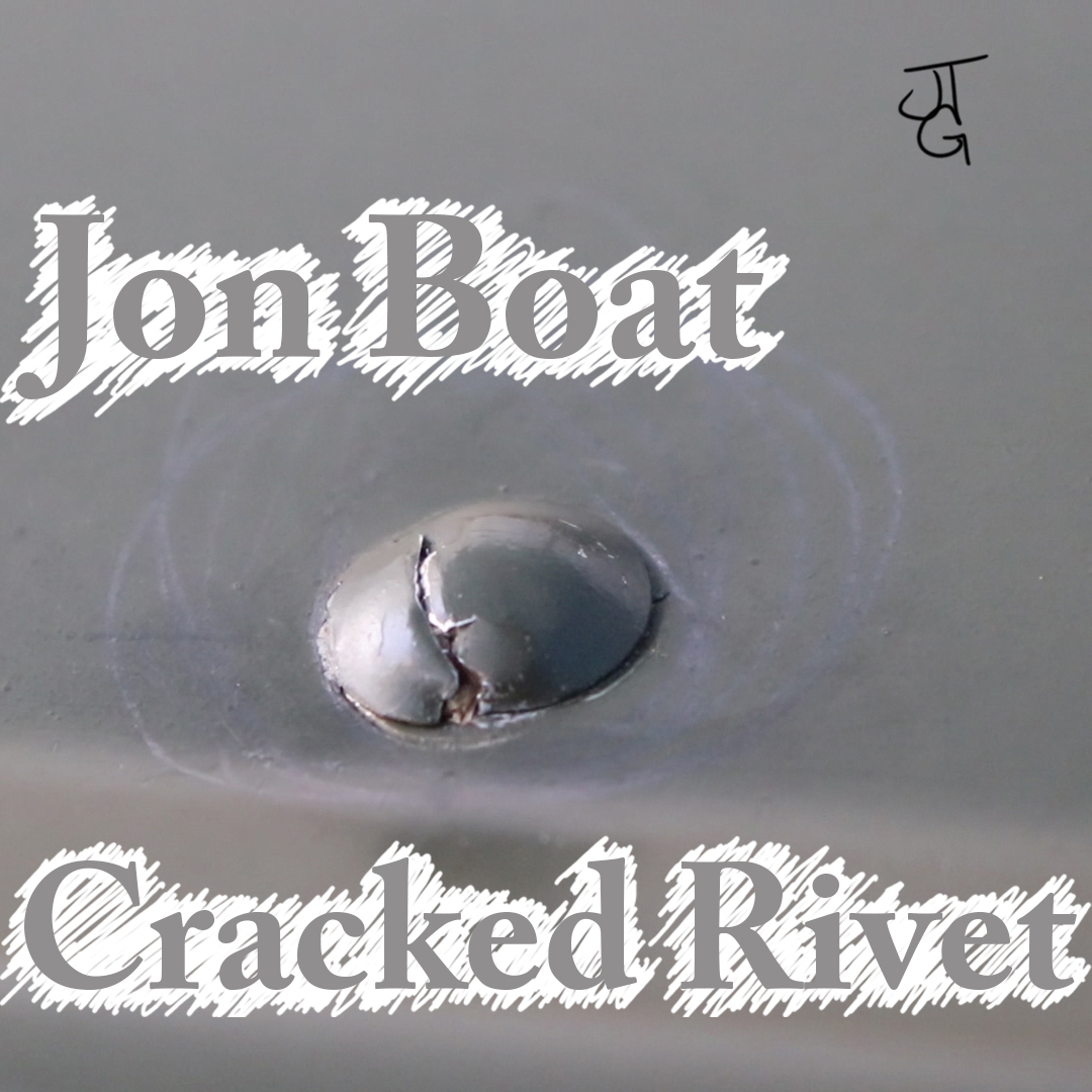 Cracked rivet on jon boat